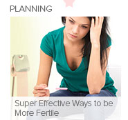 Super Effective Ways to be More Fertile
