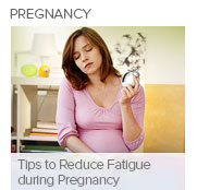 Tips to Reduce Fatigue during Pregnancy