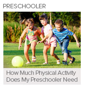 How Much Physical Activity Does My Preschooler Need