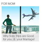 Why Solo Trips are Good for you...and your Marriage!