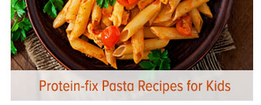 Protein-fix Pasta Recipes for Kids