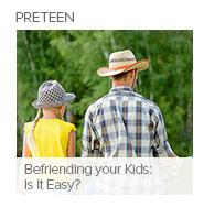 Befriending your Kids: Is It Easy?