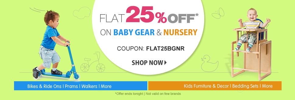 Flat 25% OFF on Baby Gear & Nursery