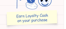 Earn Loyalty Cash on your purchase