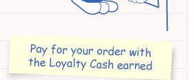 Pay for your order with the Loyalty Cash earned