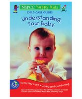 Happy Kids - Child Care Guides Understanding Your Baby