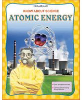 Dreamland Know About Science Atomic Energy
