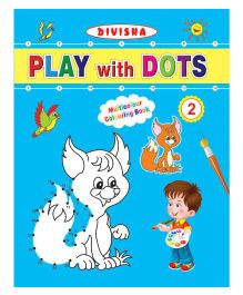 Indian Book Depot Divisha Play With Dots Part 2 Multicolour Colouring Book - English