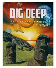 Dig Deep Uncover The World's Mysteries - English