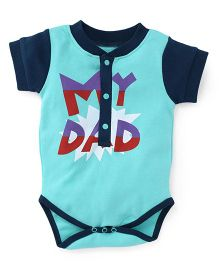 Pinehill Half Sleeves Onesie My Dad Print - Blue