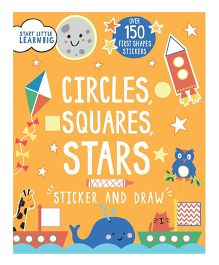 Start Little Learn Big Sticker And Draw Circles Squares Stars - English