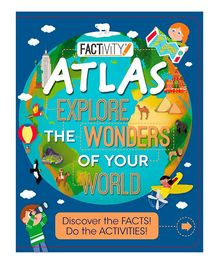Factivity Atlas Explore the Wonders of Your World - English