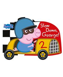 Peppa Pig Story Book Slow Down George - English