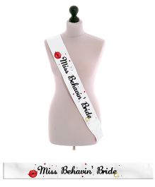The Joy Factory Miss Behavin' Bride Bride To Be Sash - White