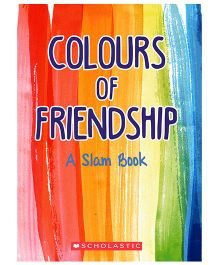 Colours Of Friendship A Slam Book - English
