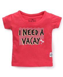 Palm Tree Half Sleeves T-Shirt I Need A Vacay Print - Red