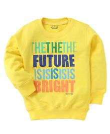 Doreme Full Sleeves Winter T-Shirt The Future Is Bright Print  - Yellow