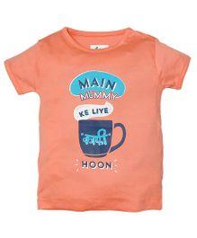 Zeezeezoo Main Mummy Ke Liye Kaafi Hoon T-Shirt - Peach
