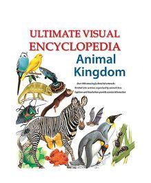 Ultimate Visual Encyclopedia Animal Kingdom - English