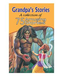 Grandpa's Stories - A  Collection Of 75 Amusing Tales