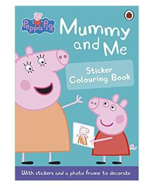 Peppa Pig Mummy And Me Sticker Colouring Book - English