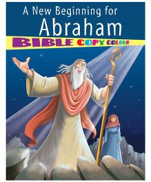 A New Beginning For Abraham Bible Copy Colour Book - English