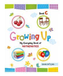 Growing Up My Everyday Book Of Mathematics C - English