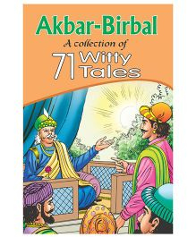 Akbar Birbal A Collection Of 71 Witty Tales - English