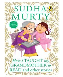 How I Taught My Grandmother To Read And Other Stories By Sudha Murty - English