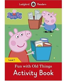 Peppa Pig Fun With Old Things Activity Book Level 1 - English