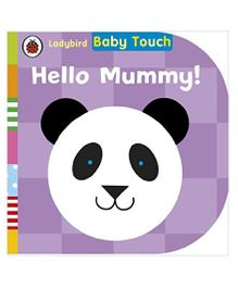 Baby Touch Hello Mummy Reading Book - English