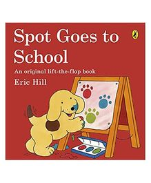 Spot Goes to School Lift the Flaps - English