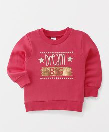 Babyhug Full Sleeves Sweatshirt Dream Big Design - Dark Pink