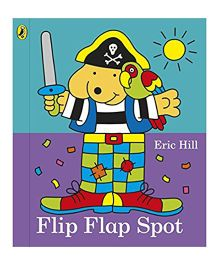 Flip Flap Spot Book by Eric Hill - English