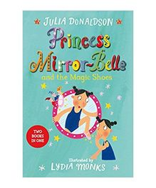 Princess Mirror Belle And The Magic Shoes Story Book by Julia Donaldson - English