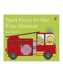 Spot Goes To The Fire Station Book by Eric Hill - English
