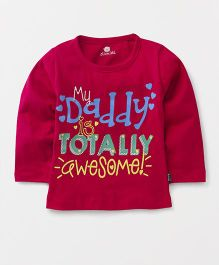 Olio Kids Full Sleeves T-Shirt My Daddy Is Totally Awesome Print - Dark Pink