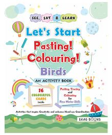 Activity Book Let's Start Pasting & Colouring Birds - English