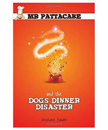 Mr Pattacake And The Dogs Dinner Disaster Story Book - English