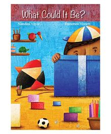 What Could it Be? Picture Book By Nandini Nayar - English