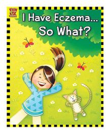 I Have Eczema So What? Story Book by Anandita Guha Maulik Rungta - English