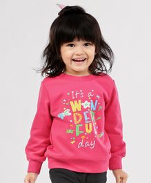 Babyhug Full Sleeves Sweatshirt Wonderful Day Print - Dark Pink
