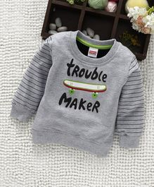 Babyhug Full Sleeves Sweatshirt Trouble Maker Print - Grey