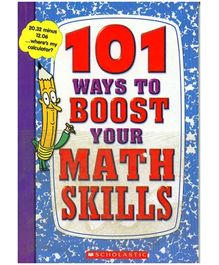 Scholastic - 101 Ways To Boost Your Math Skills