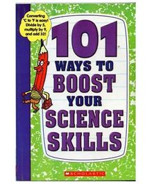 Scholastic - 101 Ways To Boost Your Science Skills