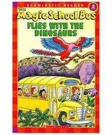 Scholastic - Magic School Bus Flies With The Dinosaurs Level 2