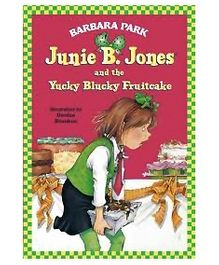 Random House Junie B Jones And The Yucky Blucky Fruitcake