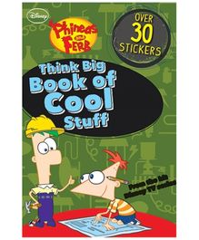 Parragon Disney Phineas And Ferb - Think Big Book Of Cool Stuff