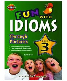 Fairfield Book Publisher Fun With Idioms Through Pictures Book 3 - English
