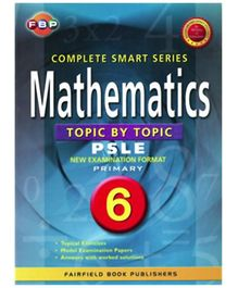 Fairfield Book Publisher Complete Smart Mathematics Topic PSLE Primary 6 - English